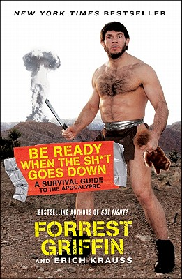 Be Ready When the Sh*t Goes Down By Griffin, Forrest/ Krauss, Erich